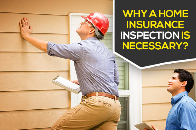 Why a Home Insurance Inspection